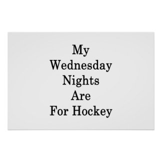 My Wednesday Nights Are For Hockey Poster