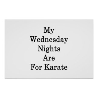 My Wednesday Nights Are For Karate Poster