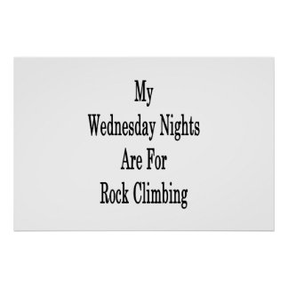My Wednesday Nights Are For Rock Climbing Poster