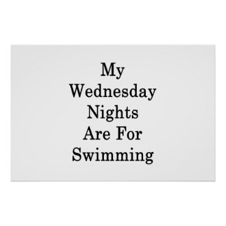 My Wednesday Nights Are For Swimming Poster