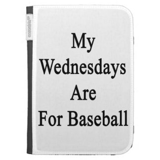 My Wednesdays Are For Baseball Cases For The Kindle