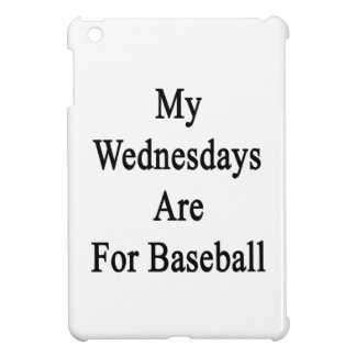 My Wednesdays Are For Baseball iPad Mini Covers