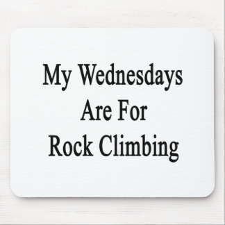 My Wednesdays Are For Rock Climbing Mouse Pads
