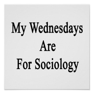 My Wednesdays Are For Sociology Poster