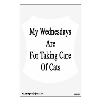 My Wednesdays Are For Taking Care Of Cats Wall Decals