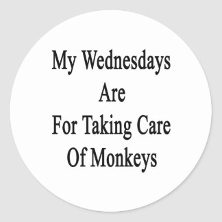 My Wednesdays Are For Taking Care Of Monkeys Classic Round Sticker