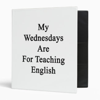 My Wednesdays Are For Teaching English 3 Ring Binder