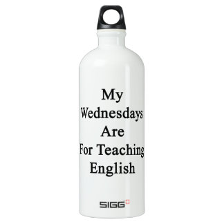 My Wednesdays Are For Teaching English Aluminum Water Bottle