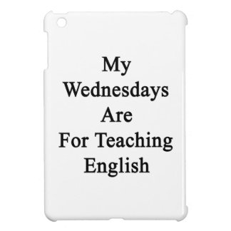 My Wednesdays Are For Teaching English iPad Mini Case