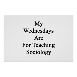 My Wednesdays Are For Teaching Sociology Poster