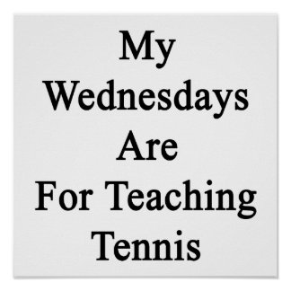 My Wednesdays Are For Teaching Tennis. Poster