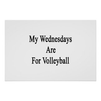 My Wednesdays Are For Volleyball Poster
