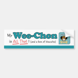 My Wee-Chon is All That! Car Bumper Sticker