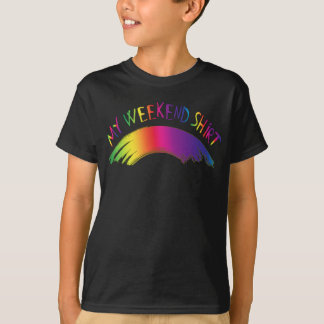 """""""My Weekend Shirt"""" with Rainbow T-Shirt"""