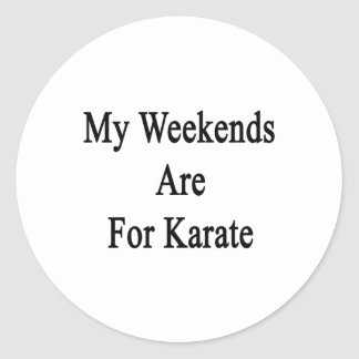 My Weekends Are For Karate Classic Round Sticker