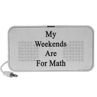 My Weekends Are For Math Speakers