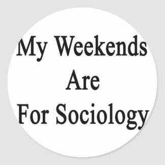 My Weekends Are For Sociology Stickers