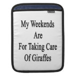 My Weekends Are For Taking Care Of Giraffes iPad Sleeve