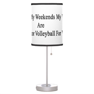 My Weekends Are For Volleyball Desk Lamps