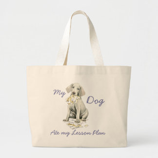 My Weimaraner Ate My Lesson Plan Large Tote Bag