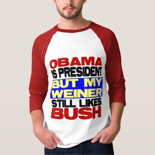 My Weiner Still Likes Bush T-Shirt