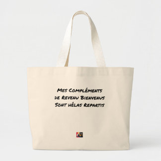MY WELCOME COMPLEMENTS OF INCOME ARE ALAS LARGE TOTE BAG