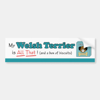 My Welsh Terrier is All That! Bumper Sticker