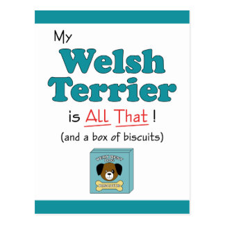 My Welsh Terrier is All That! Postcards