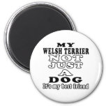My Welsh Terrier Not Just A Dog Magnets