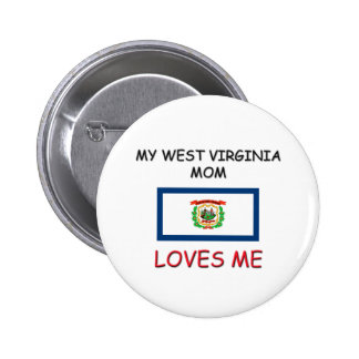 My West Virginia Mom Loves Me Button