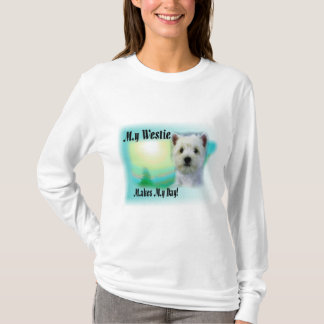 My Westie Makes My Day T-Shirt