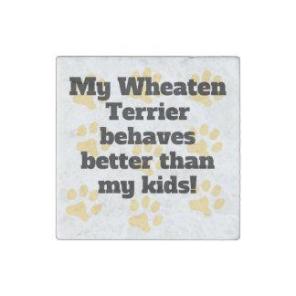My Wheaten Terrier Behaves Better Stone Magnet