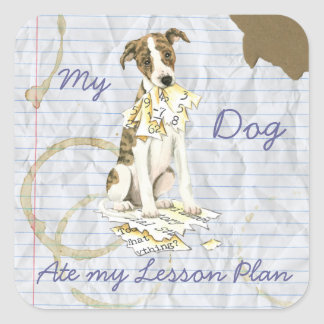 My Whippet Ate My Lesson Plan Square Sticker