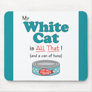 My White Cat is All That! Funny Kitty Mouse Pad