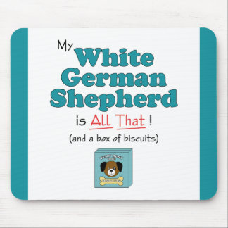 My White German Shepherd is All That! Mouse Pad