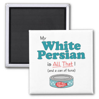 My White Persian is All That! Funny Kitty Magnet