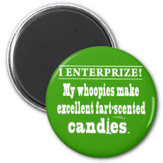 My Whoopies Make Excellent Fart-Scented Candles  M 2 Inch Round Magnet