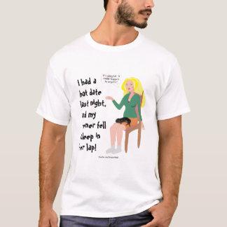 My Wiener Fell Asleep In Her Lap! T-Shirt