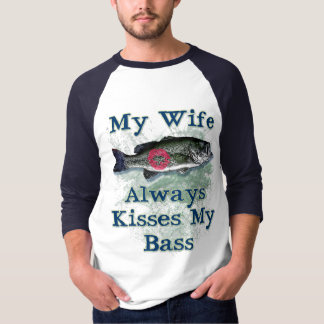 My-Wife-Always-Kisses-My-Bass T-Shirt