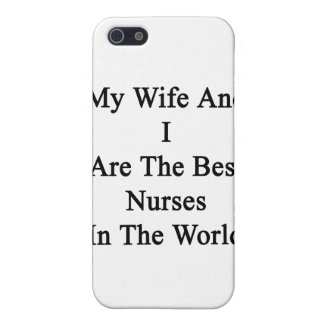 My Wife And I Are The Best Nurses In The World iPhone 5/5S Cases