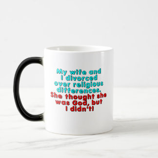 My wife and I divorced over religious... Magic Mug