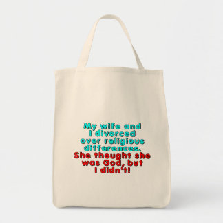 My wife and I divorced over religious... Tote Bag