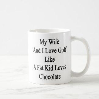 My Wife And I Love Golf Like A Fat Kid Loves Choco Coffee Mug