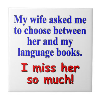 """""""My wife asked me to choose"""" Ceramic Tile"""