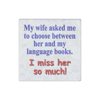"""""""My wife asked me to choose"""" Stone Magnet"""