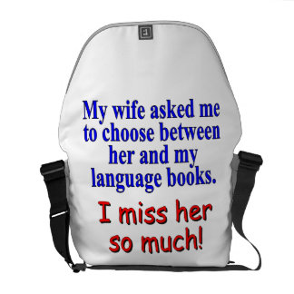 """""""My wife asked me to choose"""" Messenger Bag"""