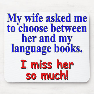 """""""My wife asked me to choose"""" Mouse Pad"""