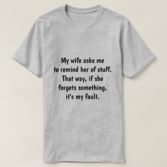 My wife asks me... T-Shirt