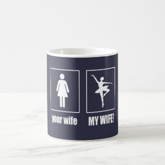 My Wife - Ballet Dancer Coffee Mug