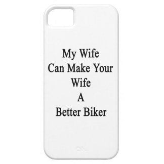 My Wife Can Make Your Wife A Better Biker iPhone SE/5/5s Case